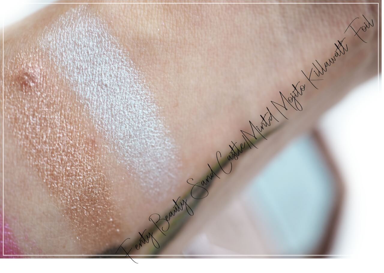 swatches Fenty Beauty Sand Castle/Mint'd Mojito Killawatt Foil Freestyle Highlighter